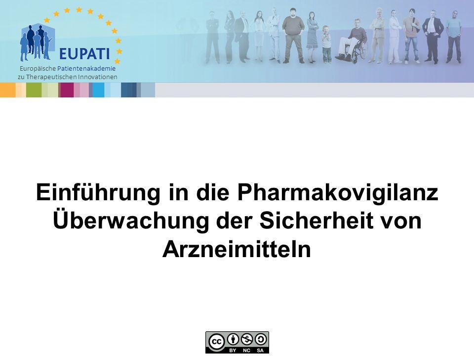 Einführung in die Pharmakovigilanz Überwachung der Sicherheit von Arzneimitteln