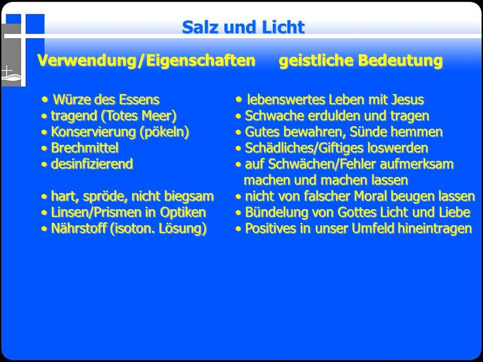 Salz und Licht Verwendung/Eigenschaften geistliche Bedeutung