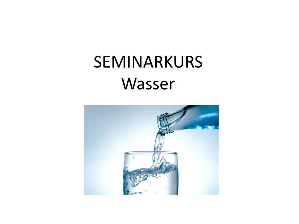 SEMINARKURS Wasser