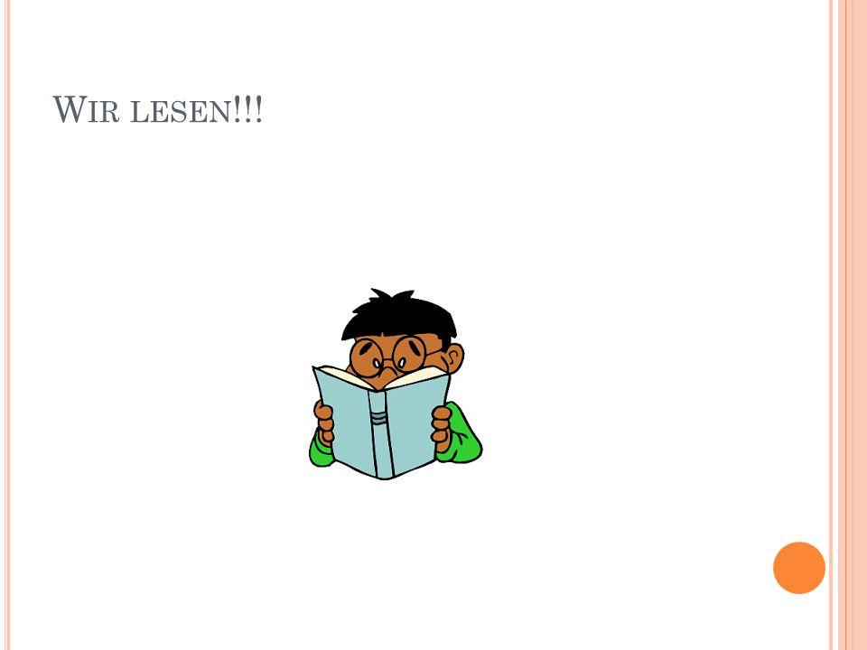 Wir lesen!!!