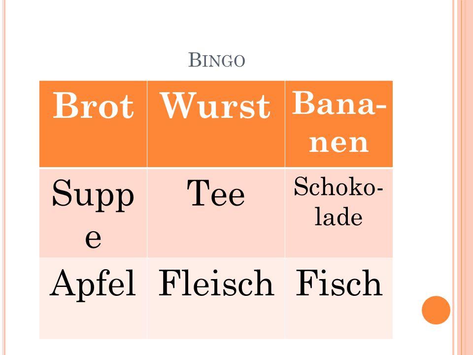 Bingo Brot Wurst Bana- nen Suppe Tee Schoko- lade Apfel Fleisch Fisch