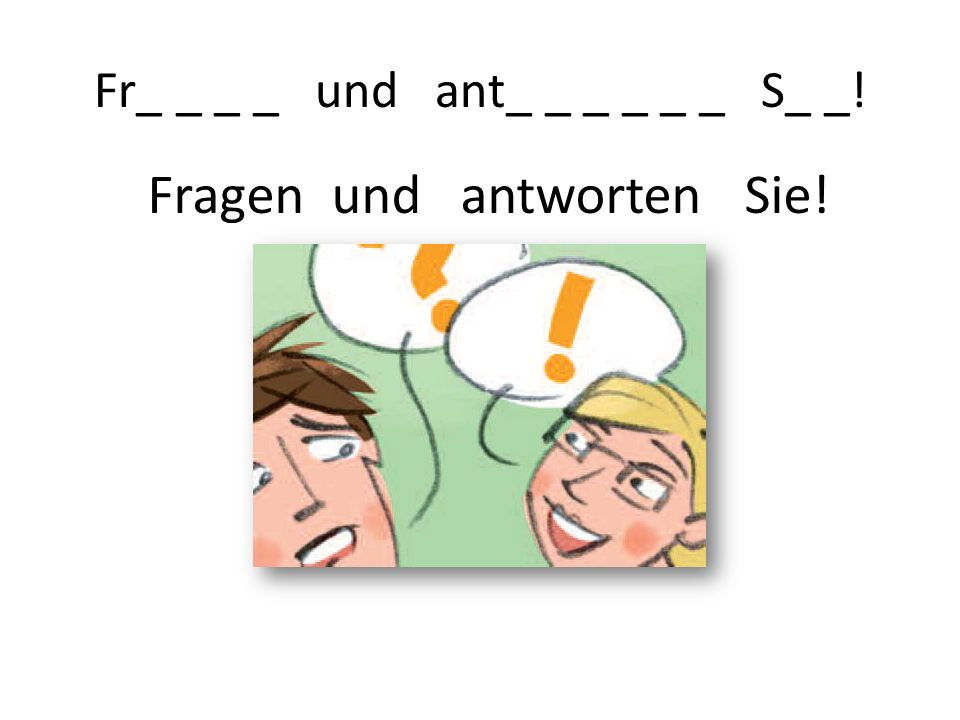 Fr_ _ _ _ und ant_ _ _ _ _ _ S_ _!