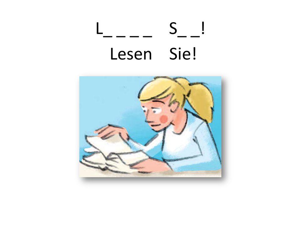 L_ _ _ _ S_ _! Lesen Sie!
