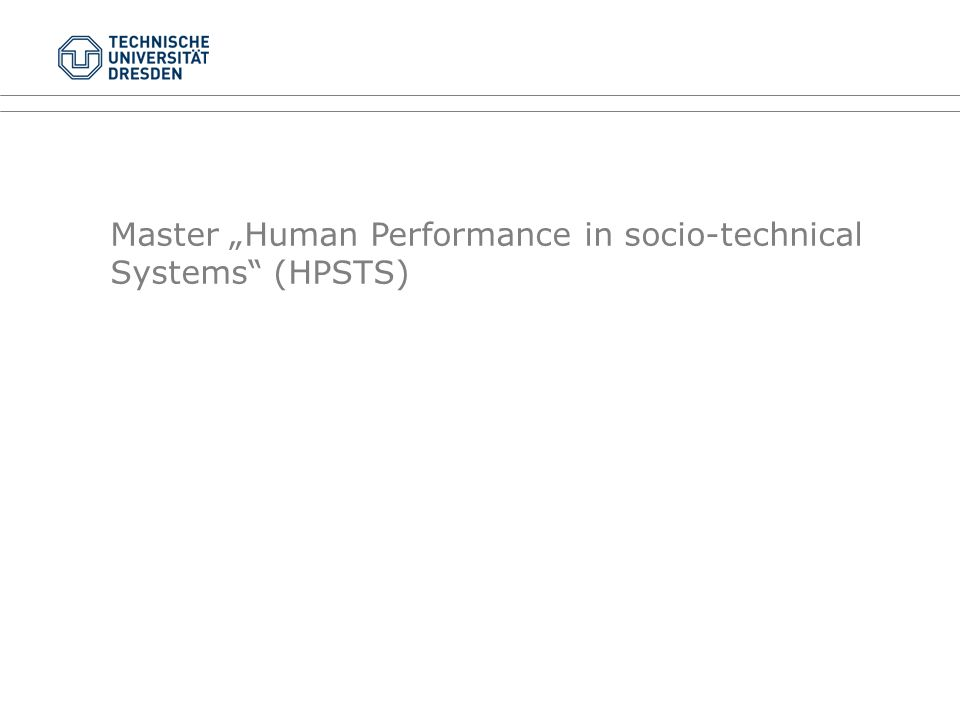 "Master ""Human Performance in socio-technical Systems (HPSTS)"