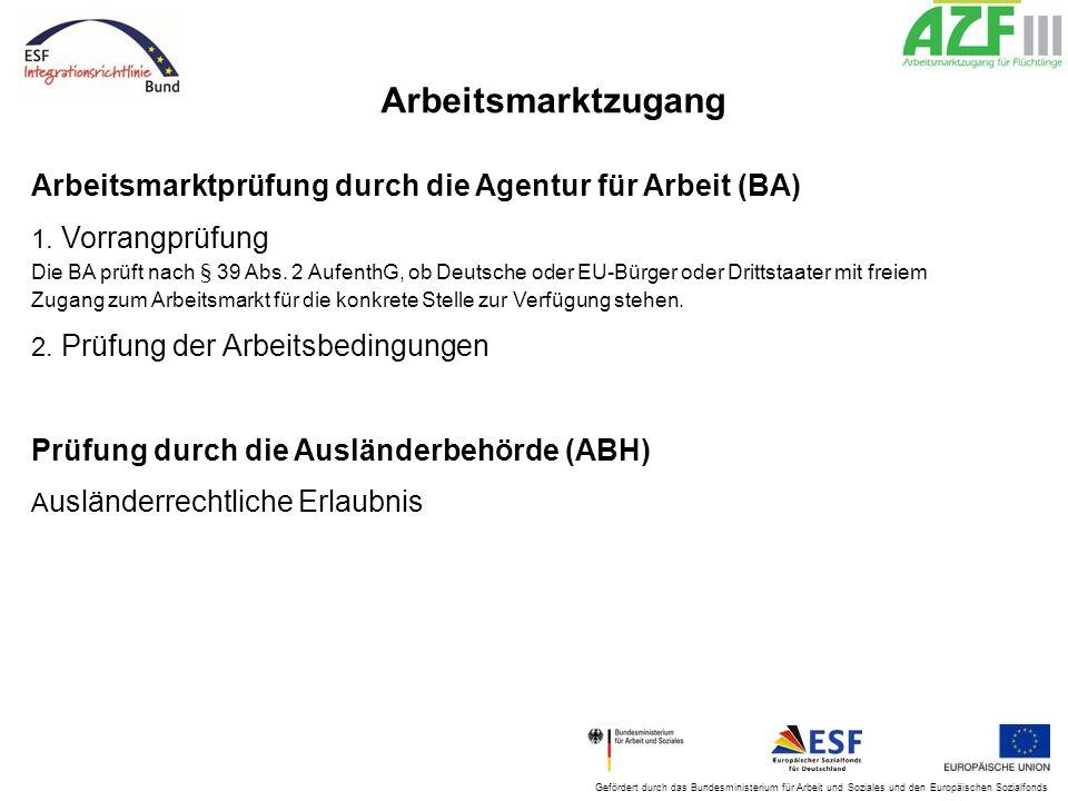 Arbeitsmarktzugang Arbeitsmarktprüfung durch die Agentur für Arbeit (BA) 1. Vorrangprüfung.