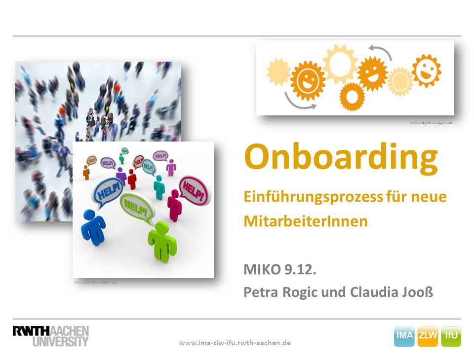 www.clemens-adam.de Onboarding Einführungsprozess für neue MitarbeiterInnen MIKO 9.12. Petra Rogic und Claudia Jooß.