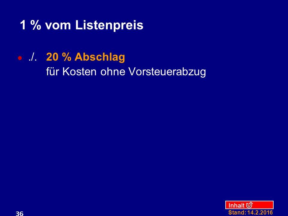 1 % vom Listenpreis ./. 20 % Abschlag für Kosten ohne Vorsteuerabzug