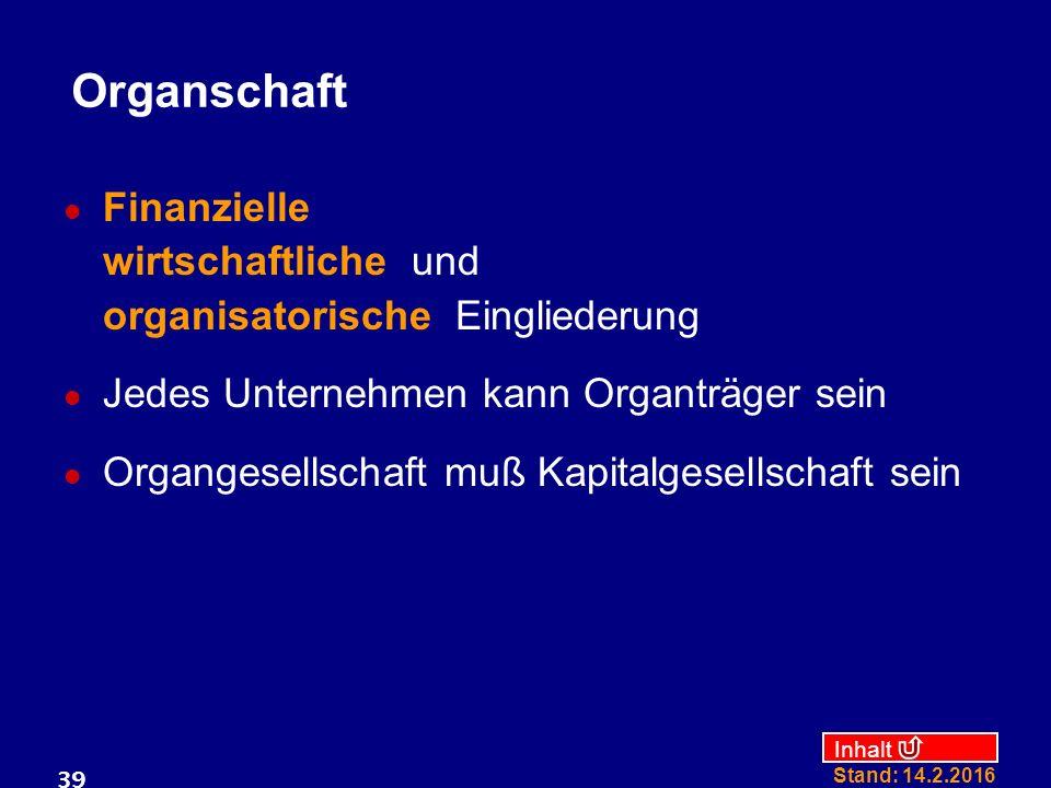 Organschaft Finanzielle wirtschaftliche und organisatorische Eingliederung. Jedes Unternehmen kann Organträger sein.
