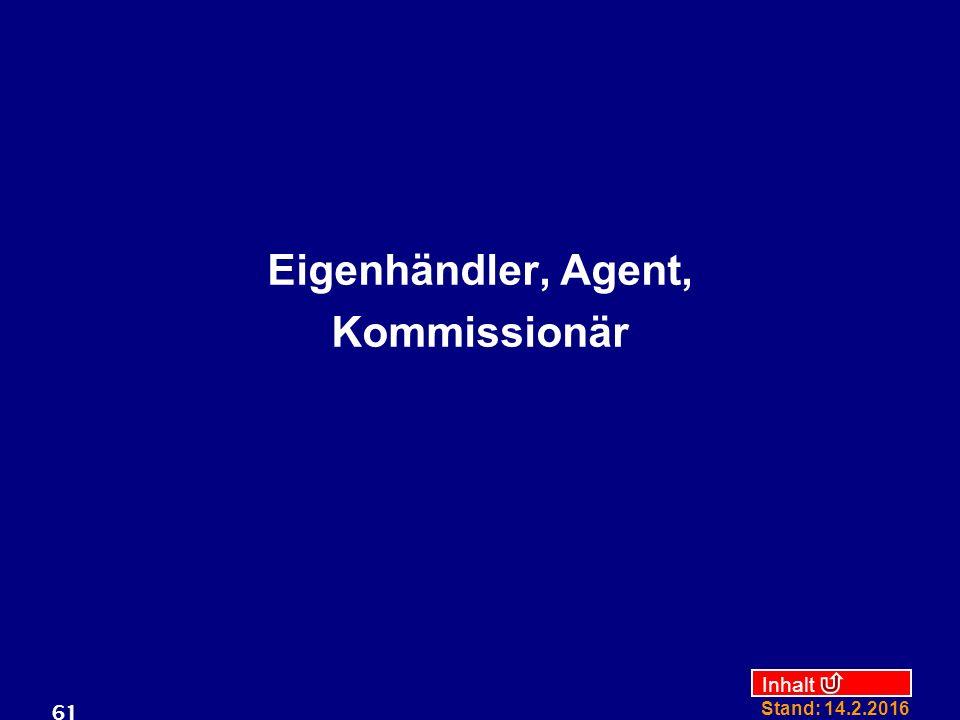 Eigenhändler, Agent, Kommissionär