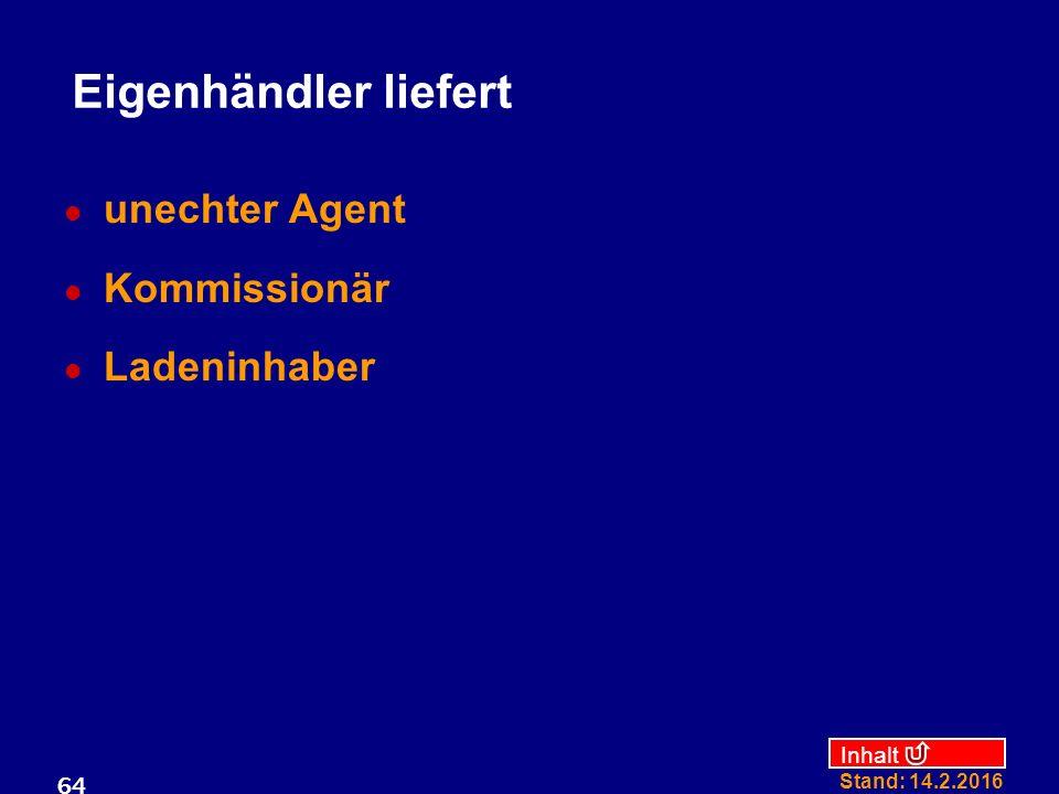 Eigenhändler liefert unechter Agent Kommissionär Ladeninhaber