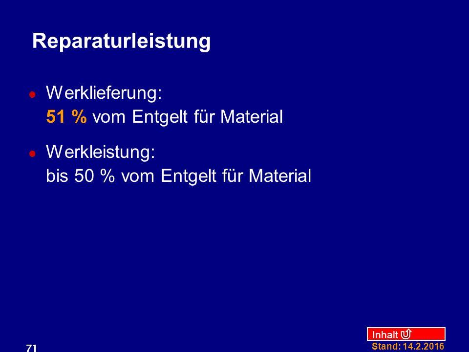 Reparaturleistung Werklieferung: 51 % vom Entgelt für Material