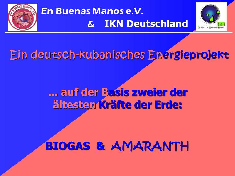 Ein deutsch-kubanisches Energieprojekt BIOGAS & AMARANTH