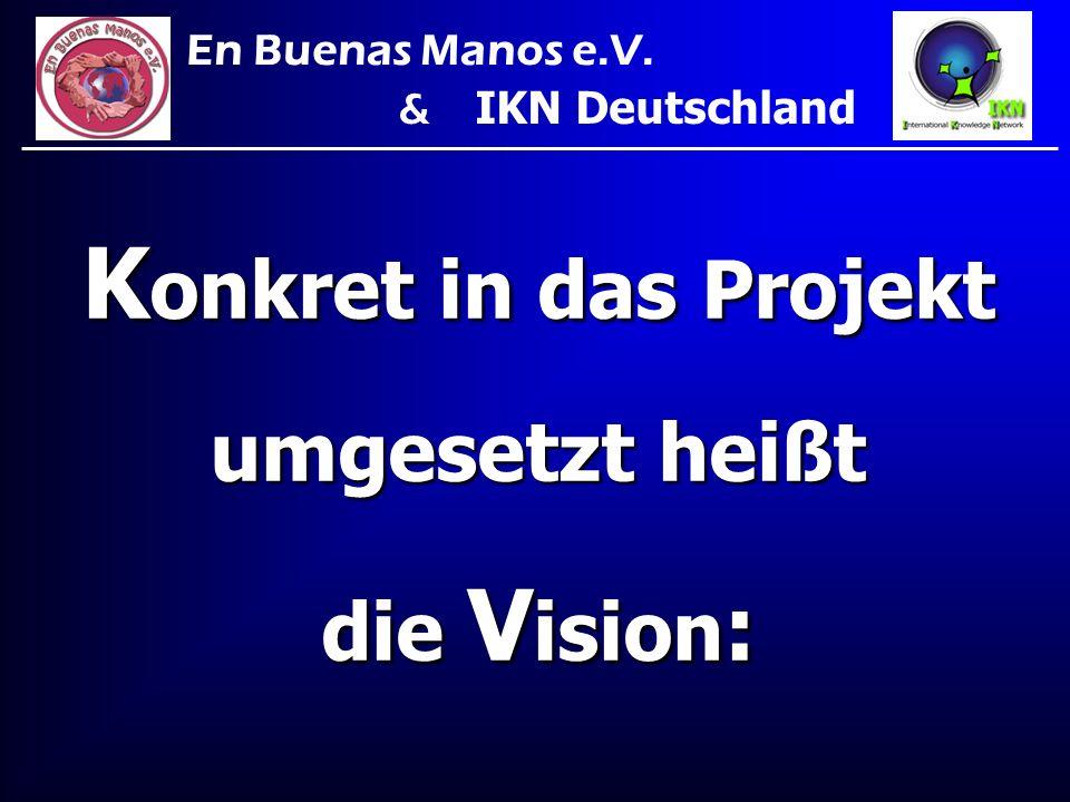 Konkret in das Projekt umgesetzt heißt die Vision: