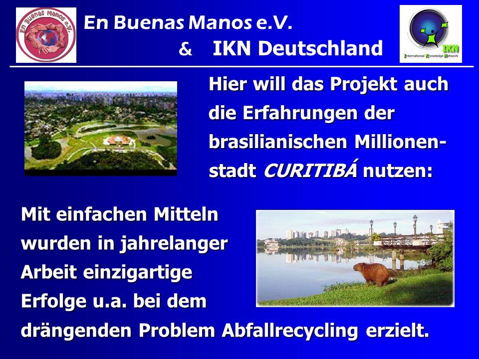 En Buenas Manos e.V. & IKN Deutschland Hier will das Projekt auch
