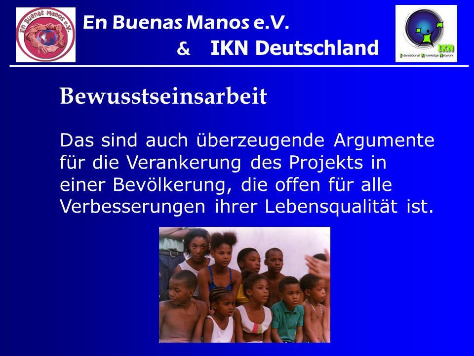Bewusstseinsarbeit En Buenas Manos e.V. & IKN Deutschland