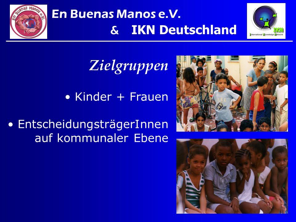 Zielgruppen En Buenas Manos e.V. & IKN Deutschland Kinder + Frauen