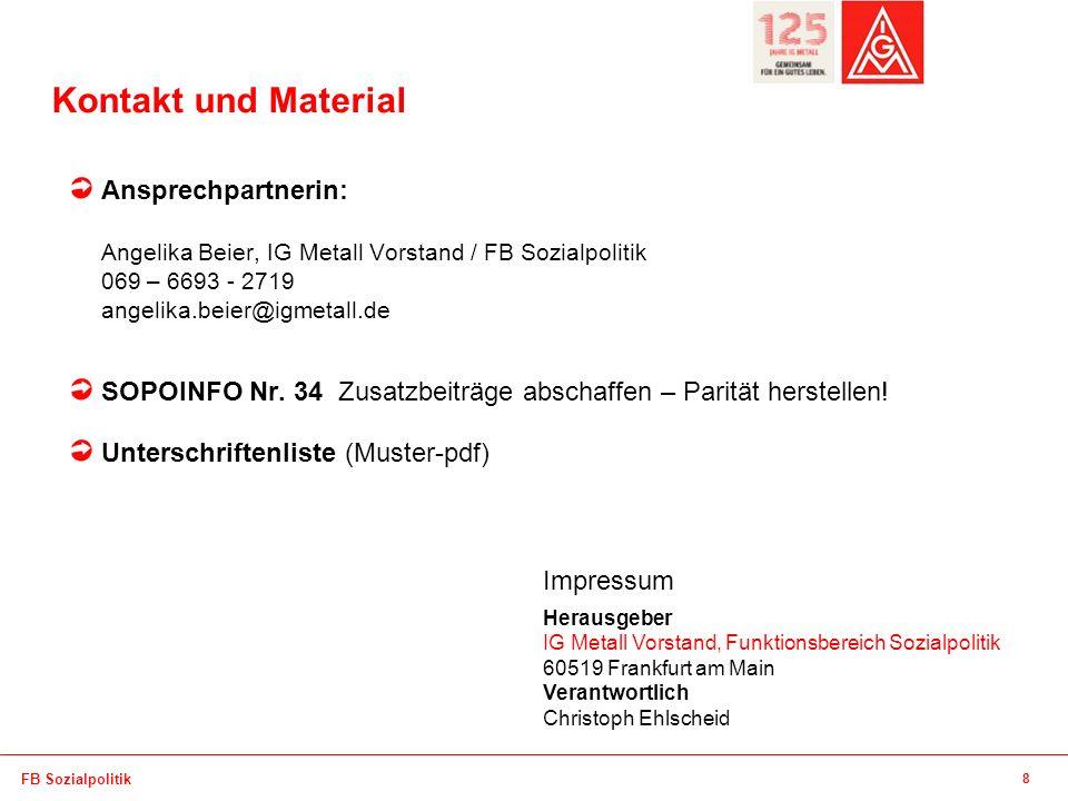Kontakt und Material Ansprechpartnerin: Angelika Beier, IG Metall Vorstand / FB Sozialpolitik 069 – 6693 - 2719 angelika.beier@igmetall.de.
