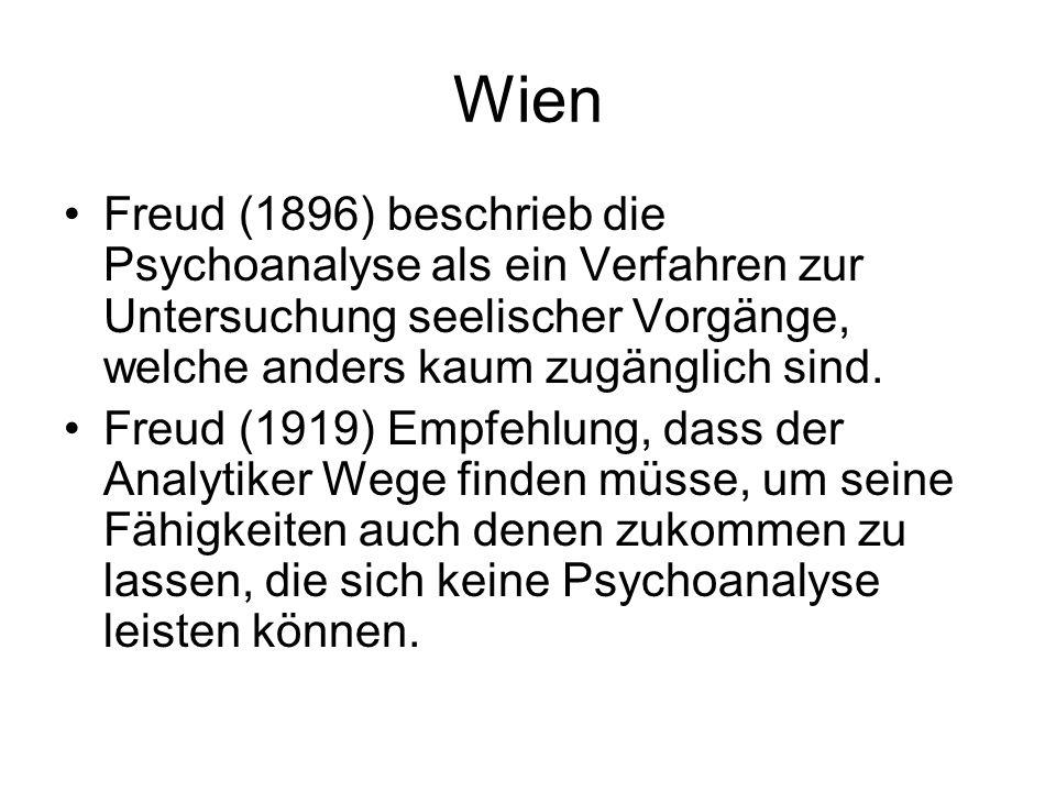 Wien Freud (1896) beschrieb die Psychoanalyse als ein Verfahren zur Untersuchung seelischer Vorgänge, welche anders kaum zugänglich sind.