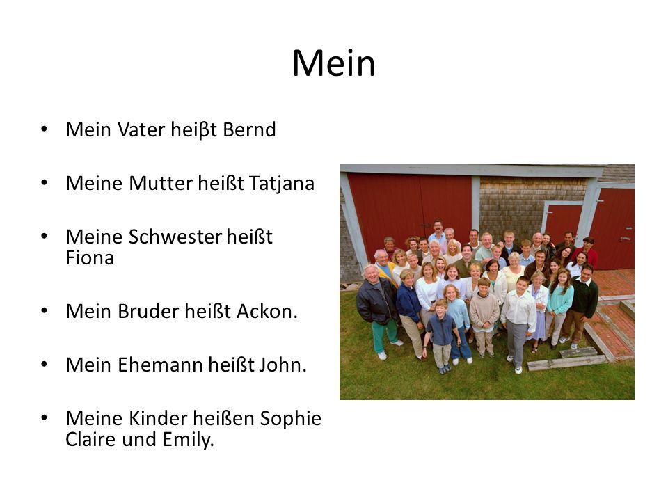 Mein Mein Vater heiβt Bernd Meine Mutter heißt Tatjana