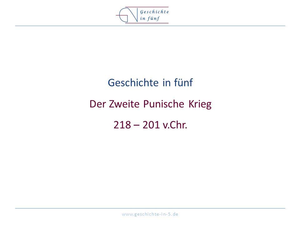Geschichte in fünf Der Zweite Punische Krieg 218 – 201 v.Chr.