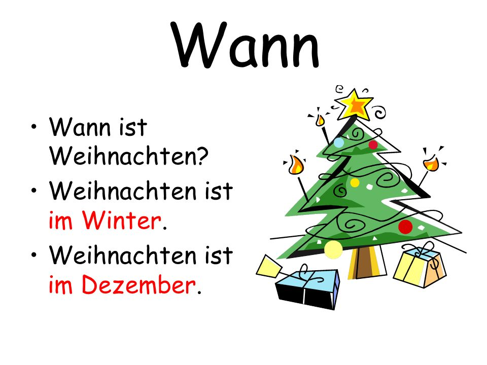 Wann Wann ist Weihnachten Weihnachten ist im Winter.