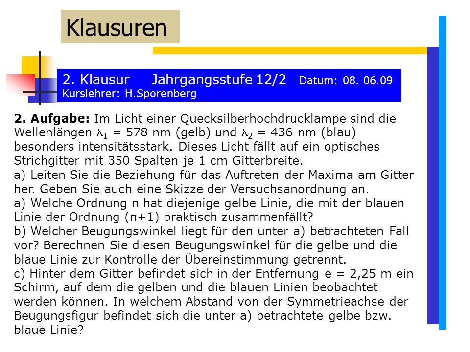 Klausuren 2. Klausur Jahrgangsstufe 12/2 Datum: 08. 06.09