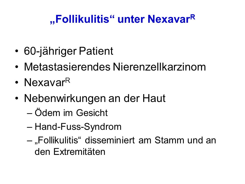 """Follikulitis unter NexavarR"