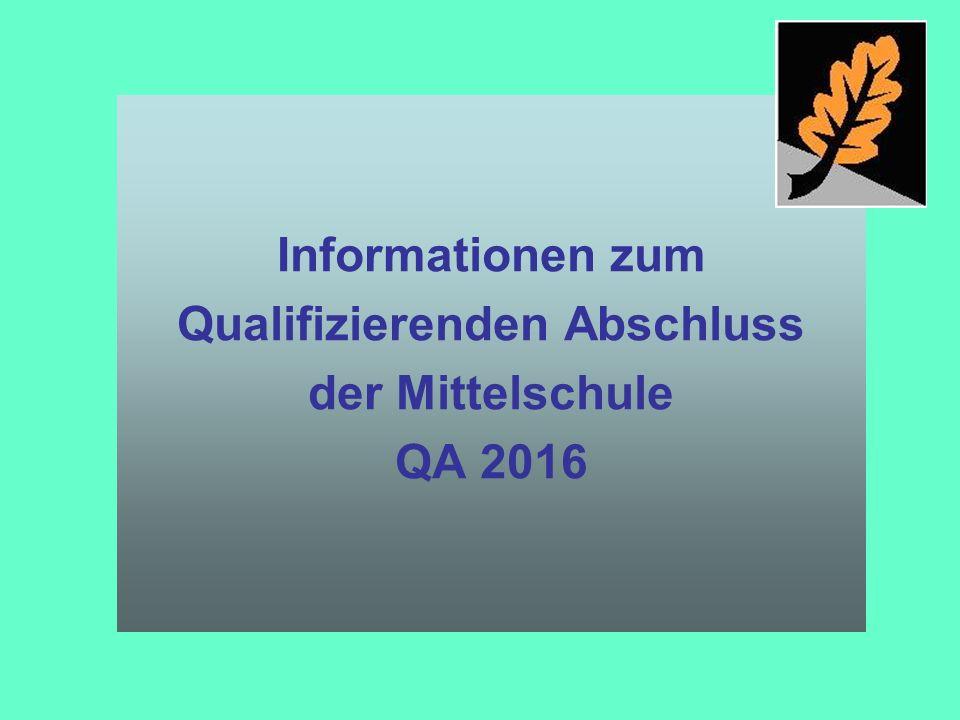 Informationen zum Qualifizierenden Abschluss der Mittelschule QA 2016