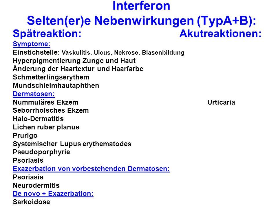 Interferon Selten(er)e Nebenwirkungen (TypA+B):
