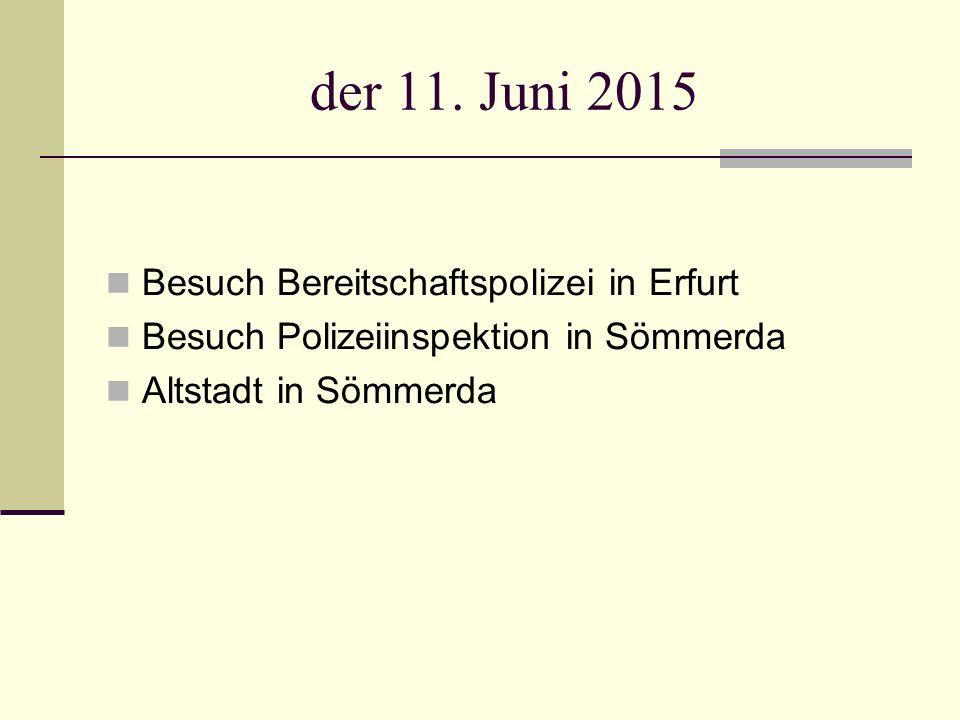 der 11. Juni 2015 Besuch Bereitschaftspolizei in Erfurt