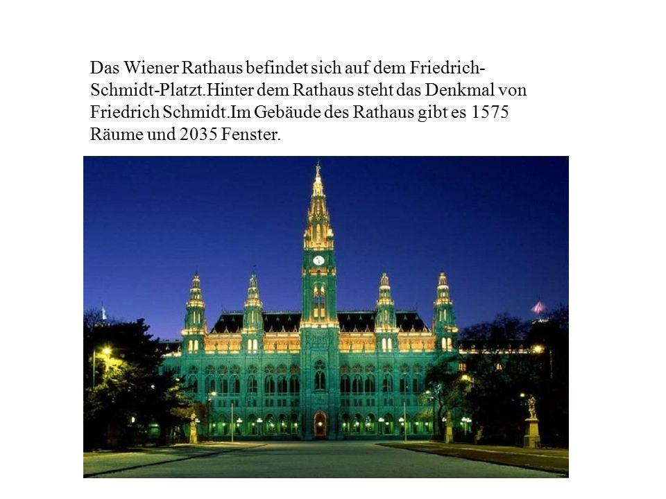 Das Wiener Rathaus befindet sich auf dem Friedrich-Schmidt-Platzt