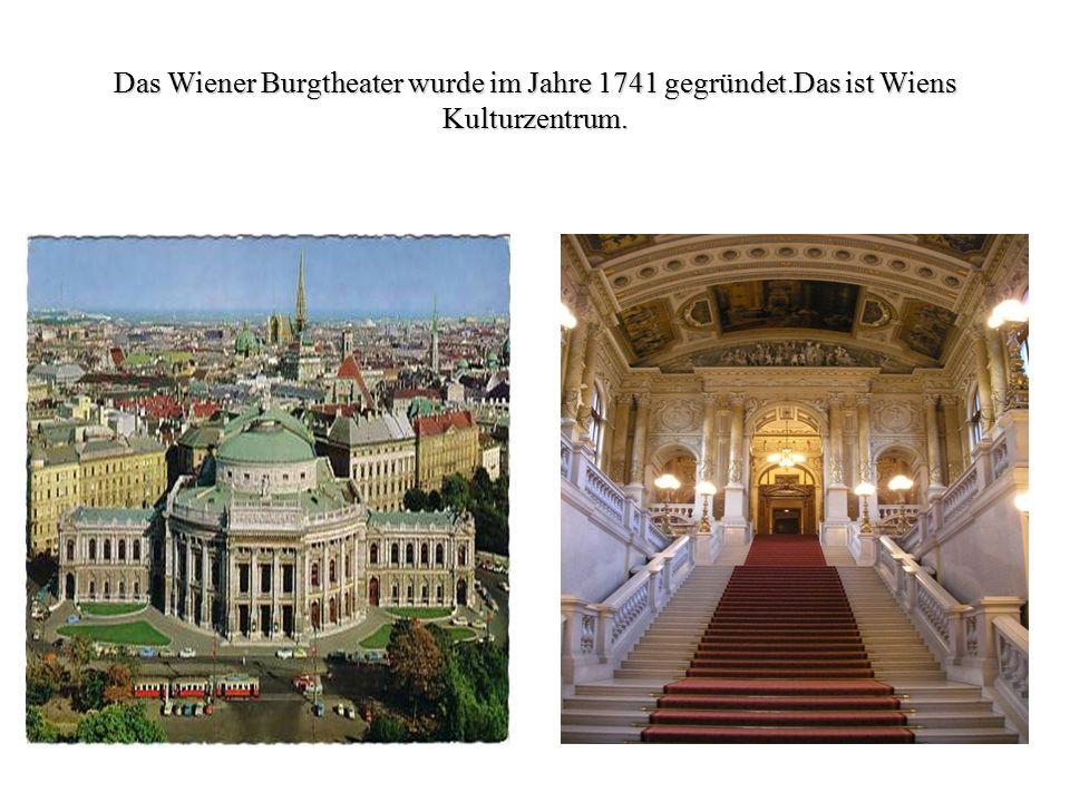 Das Wiener Burgtheater wurde im Jahre 1741 gegründet