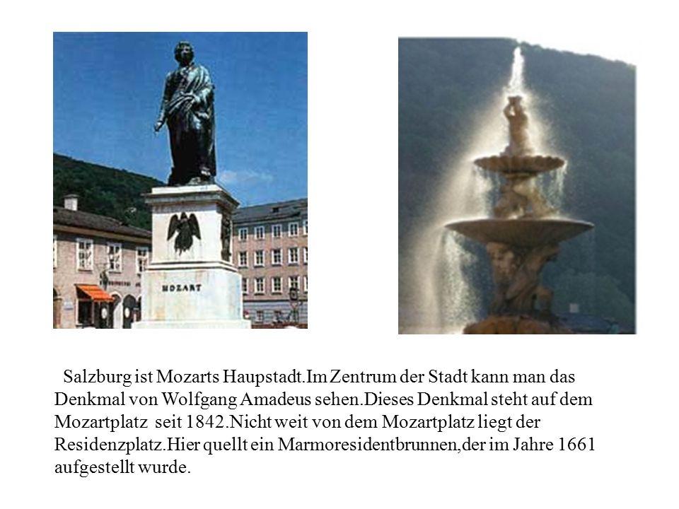 zSalzburg ist Mozarts Haupstadt
