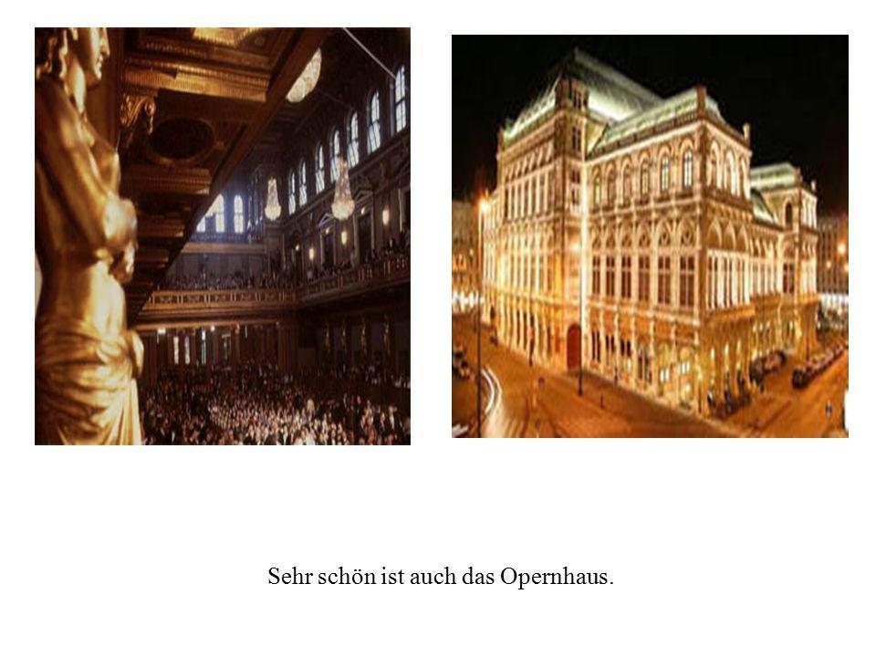Sehr schön ist auch das Opernhaus.