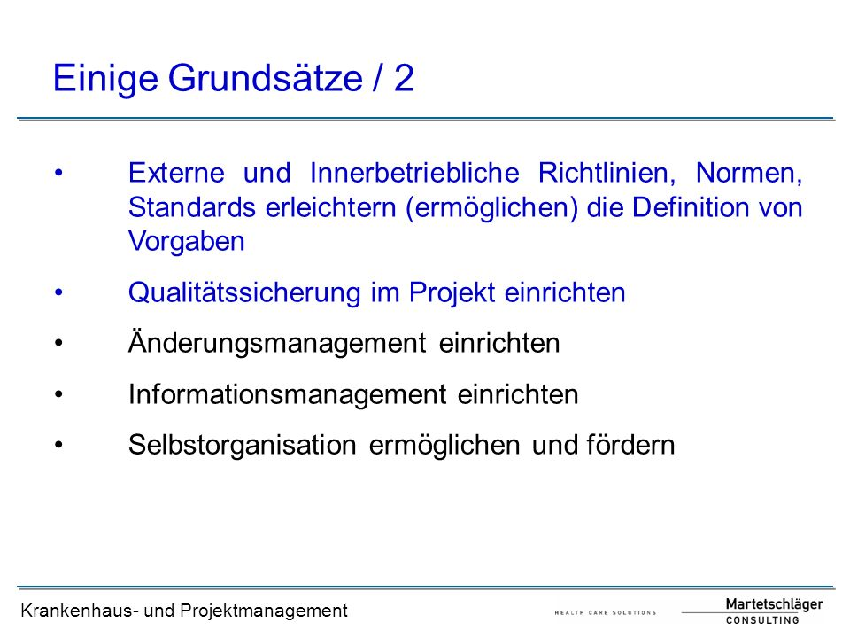 Einige Grundsätze / 2 Externe und Innerbetriebliche Richtlinien, Normen, Standards erleichtern (ermöglichen) die Definition von Vorgaben.