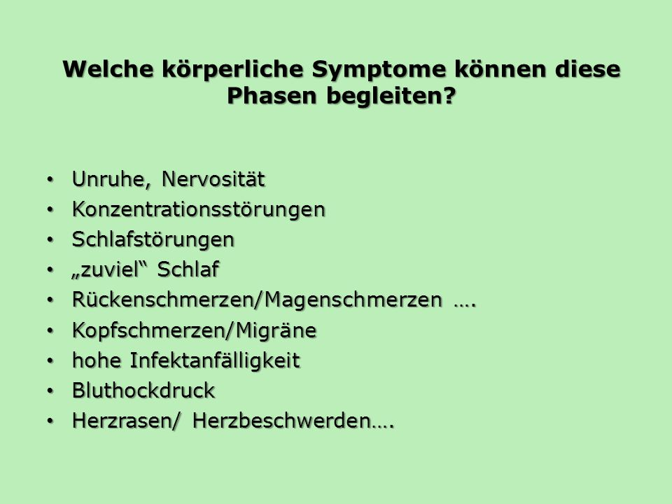 Welche körperliche Symptome können diese Phasen begleiten