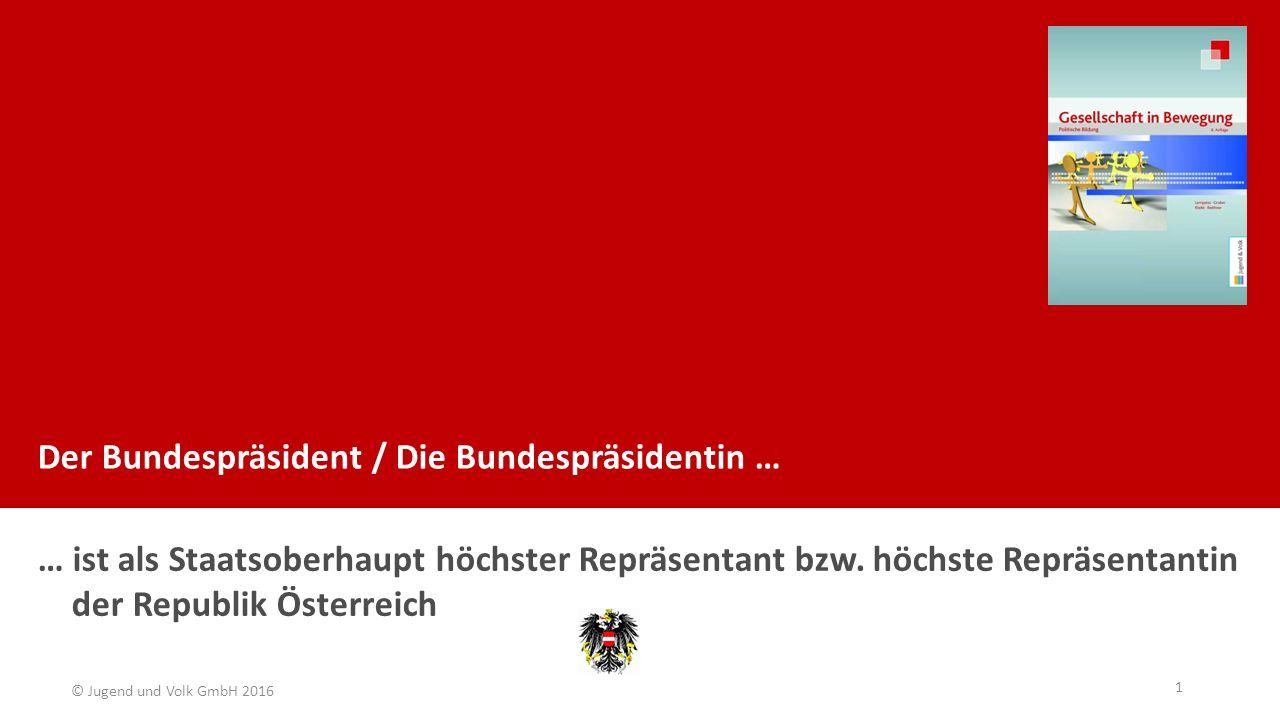 Der Bundespräsident / Die Bundespräsidentin …