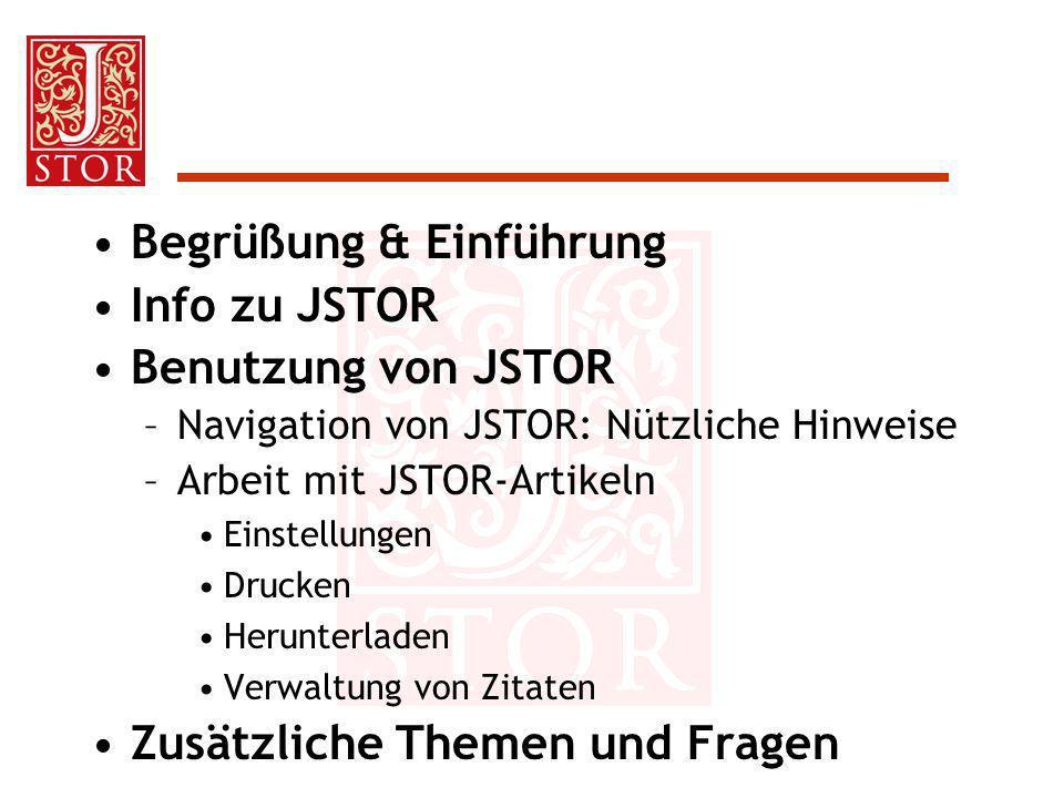 Begrüßung & Einführung Info zu JSTOR Benutzung von JSTOR