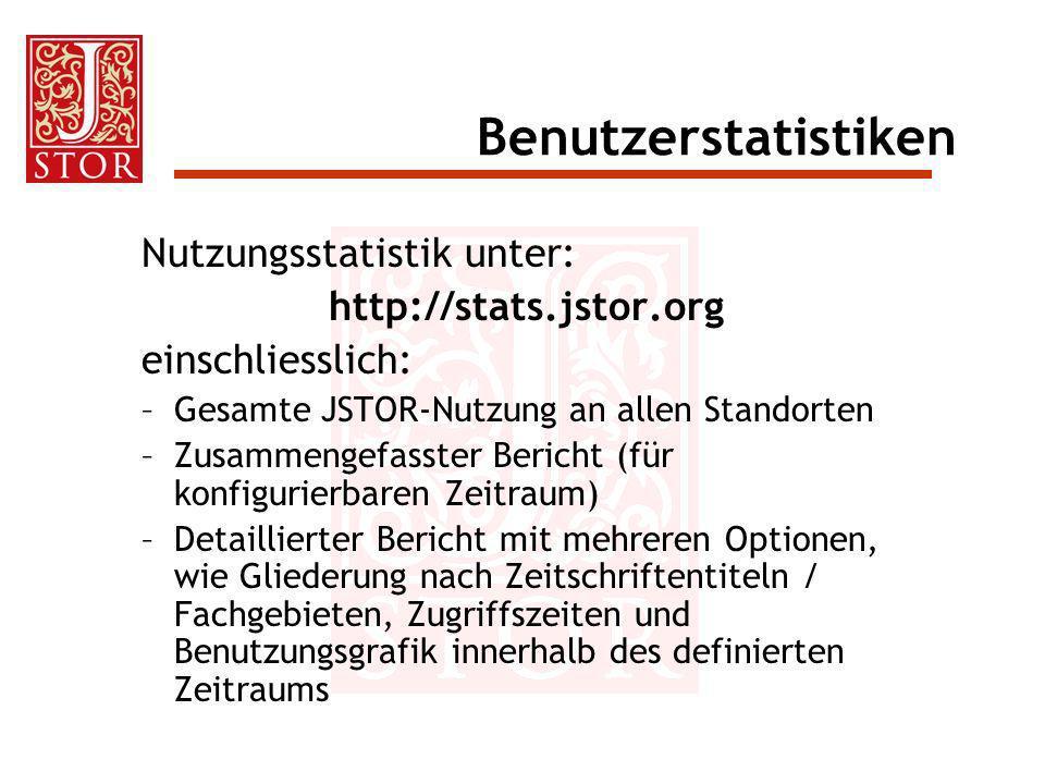 Benutzerstatistiken Nutzungsstatistik unter: http://stats.jstor.org