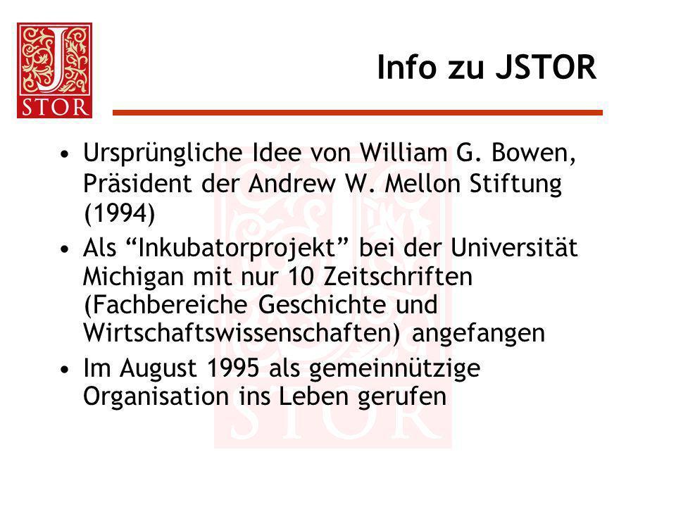 Info zu JSTOR Ursprüngliche Idee von William G. Bowen, Präsident der Andrew W. Mellon Stiftung (1994)
