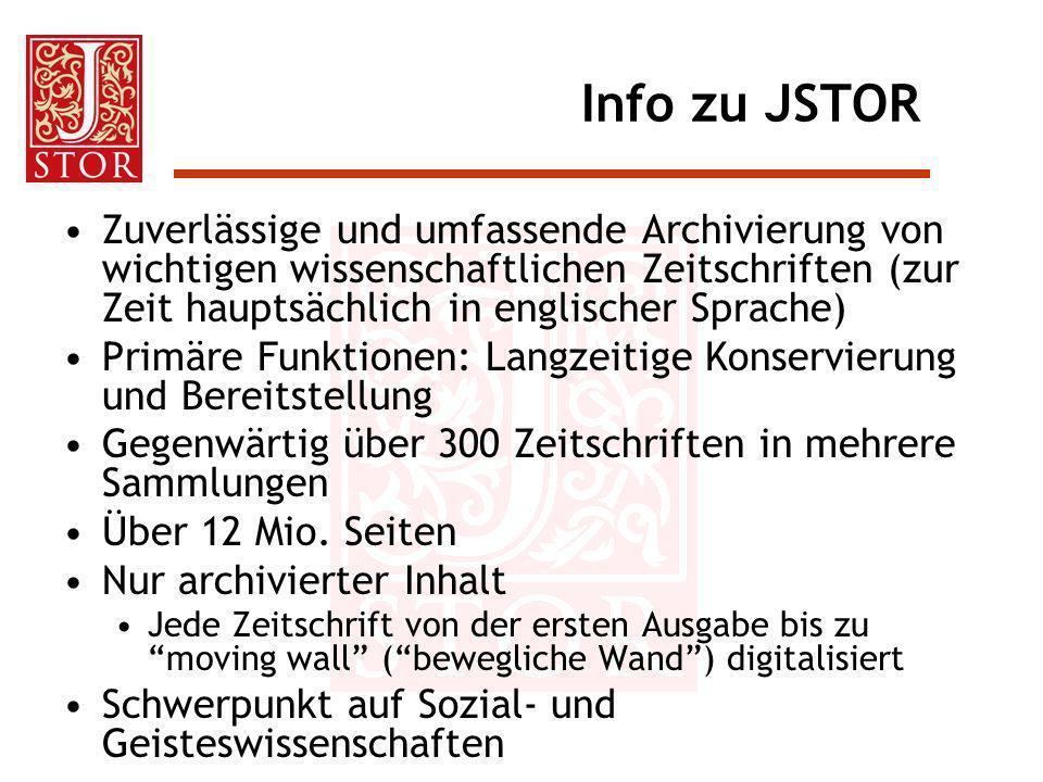 Info zu JSTOR Zuverlässige und umfassende Archivierung von wichtigen wissenschaftlichen Zeitschriften (zur Zeit hauptsächlich in englischer Sprache)