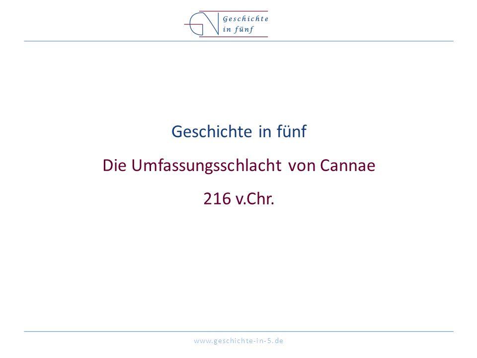Geschichte in fünf Die Umfassungsschlacht von Cannae 216 v.Chr.