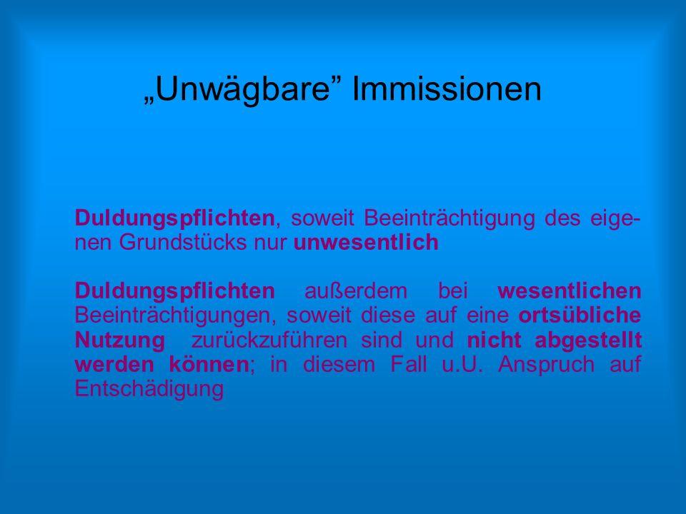 """Unwägbare Immissionen"