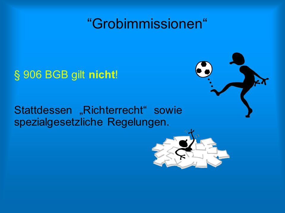 Grobimmissionen § 906 BGB gilt nicht!