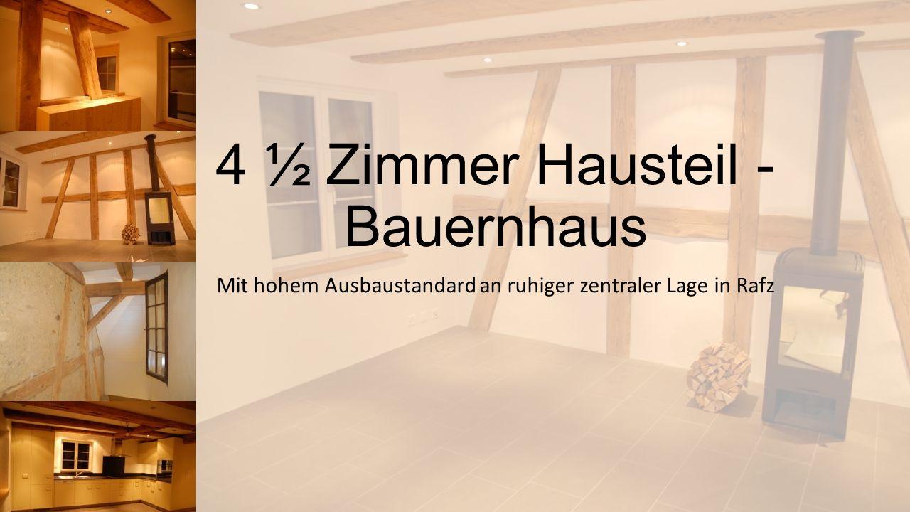 4 ½ Zimmer Hausteil - Bauernhaus
