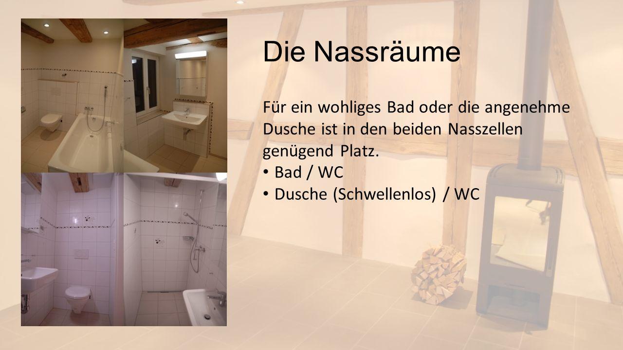 Die Nassräume Für ein wohliges Bad oder die angenehme Dusche ist in den beiden Nasszellen genügend Platz.