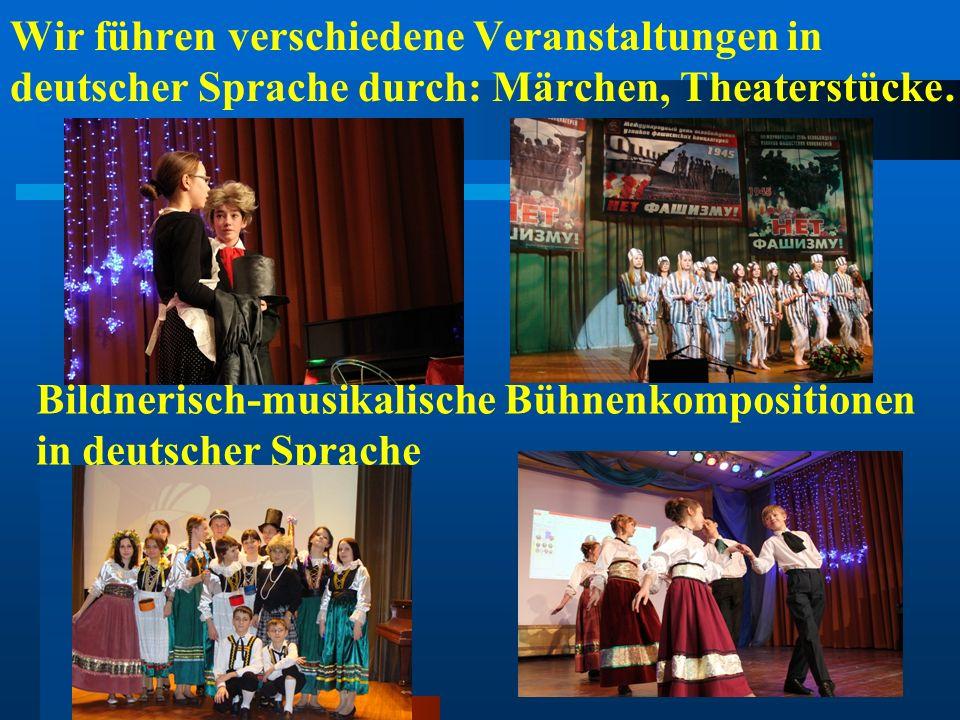 Wir führen verschiedene Veranstaltungen in deutscher Sprache durch: Märchen, Theaterstücke…