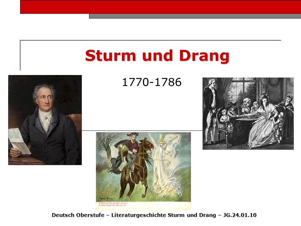 Deutsch Oberstufe – Literaturgeschichte Sturm und Drang – JG.24.01.10
