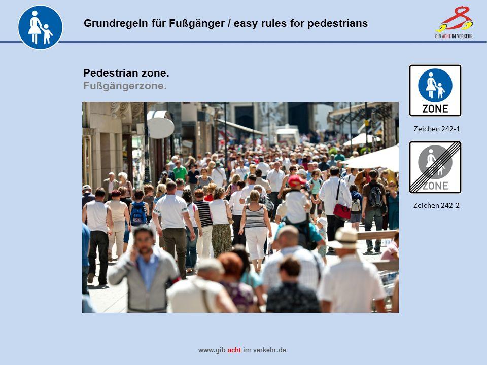 Pedestrian zone. Fußgängerzone. Zeichen 242-1 Zeichen 242-2