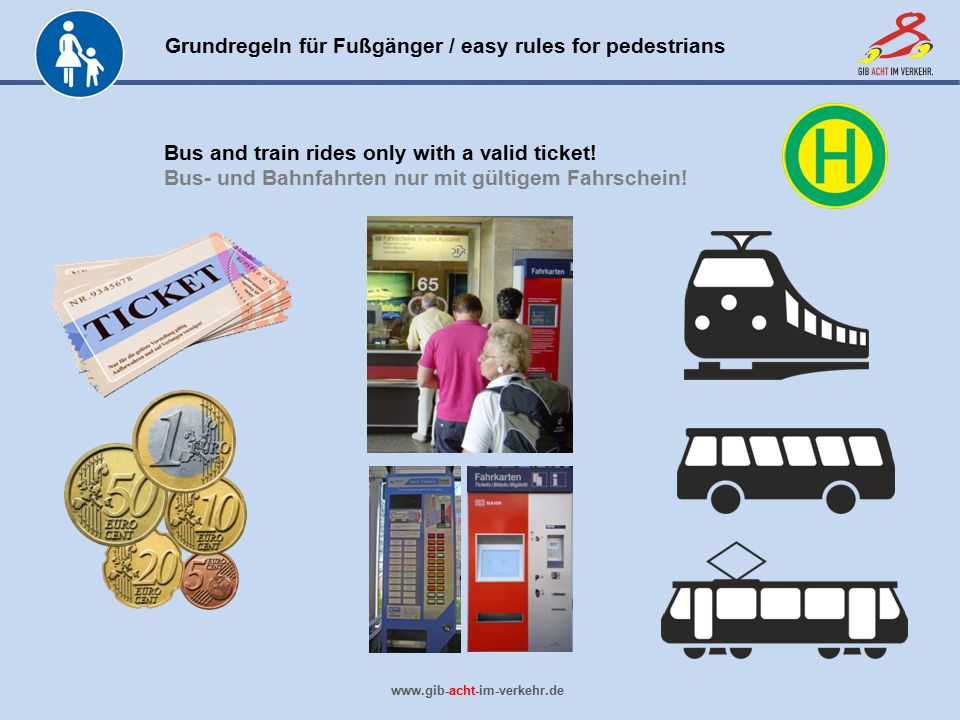 Bus and train rides only with a valid ticket!